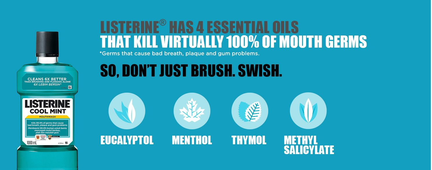 Listerine has 4 essential oils that kill virtually 100% of mouth germs